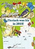 Tierisch was los in 2014 (Tischkalender 2014 DIN A5 hoch): Bunter und lustiger Familienplaner, der mit 12 tierischen Bildern & Sprüchen hilft, den zu behalten. (Tischkalender, 14 Seiten)