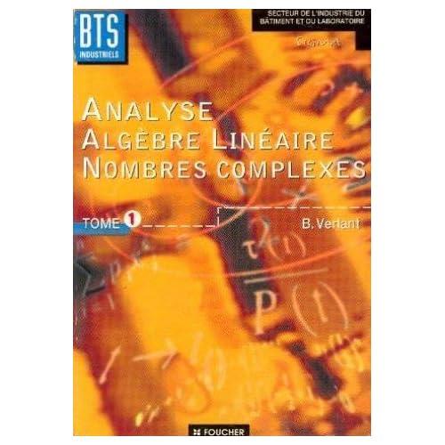 Analyse et algèbre linéaire : Nombres complexes, BTS industriels, BTS des secteurs de l'industrie (Ouvrage)