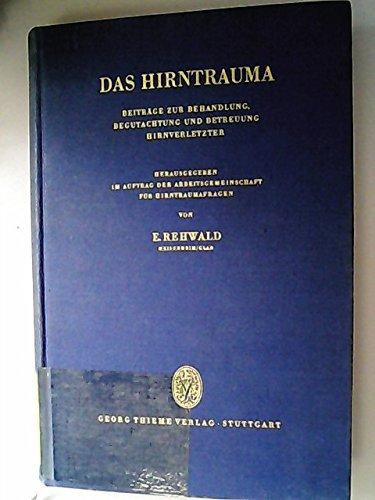 Das Hirntrauma. Beiträge zur Behandlung, Begutachtung und Betreuung Hirnverletzter.