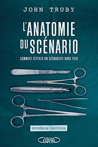 L'anatomie du scénario - nouvelle édition par John Truby