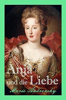 Anja und die Liebe: Historischer Liebesroman (German Edition) by [Andrevsky, Marie]