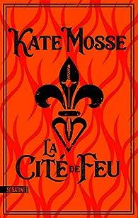 La Cité de feu par Kate Mosse