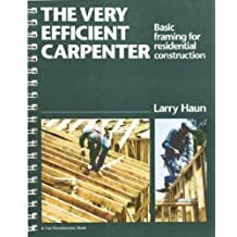 The Very Efficient Carpenter: Basic Framing for Residential Construction/FPBP (For Pros By Pros) by Larry Haun (1992-10-01)