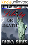 The Peacekeepers, Liberty or Death. Book 3.