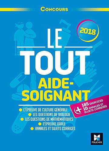 Le Tout Aide-Soignant - Concours - 2018 - Prparation ultra-complte