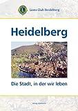Heidelberg: Die Stadt, in der wir leben -