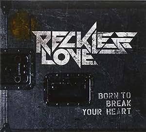 Born to Break Your Heart