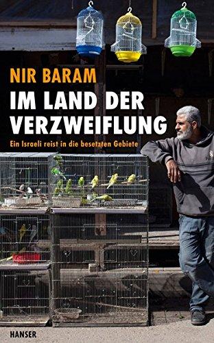 Im Land der Verzweiflung: Ein Israeli reist in die besetzten Gebiete