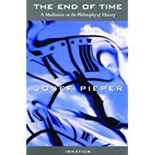 The End Of Time: A Meditation on the Philosophy of History
