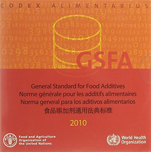 General Standard for Food Additives: GFSA 2010: Codex Alimentarius by Food and Agriculture Organization of the United Nations (2010-07-30) par Food and Agriculture Organization of the United Nations