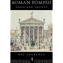 Roman Pompeii: Space and Society