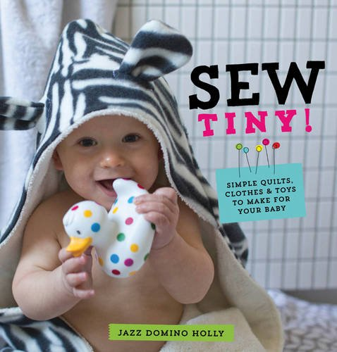 sew-tiny-simple-quilts-clothes-and-toys-to-make-for-your-baby