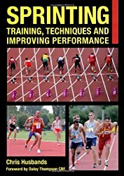 Sprinting: Training, Techniques and Improving Performance (Crowood Sports Guides) by Chris Husbands (2013-12-01)