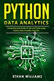 Python Data Analytics: Comprehensive Guide of Tips and Tricks using Python Data Analytics Theories (English Edition)