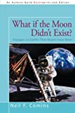 What if the Moon Didn't Exist?: Voyages to Earths That Might Have Been