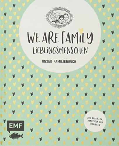 We are Family - Lieblingsmenschen: Unser Familienbuch - Album zum Ausfüllen, Ankreuzen und Einkleben -