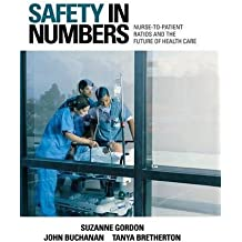 Safety in Numbers: Nurse-to-Patient Ratios and the Future of Health Care (The Culture and Politics of Health Care Work) by Suzanne Gordon (2008-03-20)