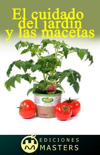 El cuidado del jardín y las macetas (Spanish Edition)