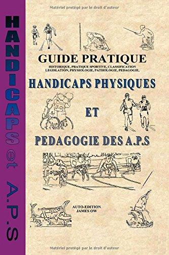 Guide pratique - Handicaps Physiques et Pédagogie des A.P.S