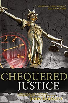 Chequered Justice by [Bartlett, John]
