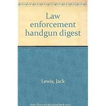 Law Enforcement Handgun Digest by Jack Lewis (1980-08-01)