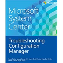 Microsoft System Center Troubleshooting Configuration Manager (Introducing)