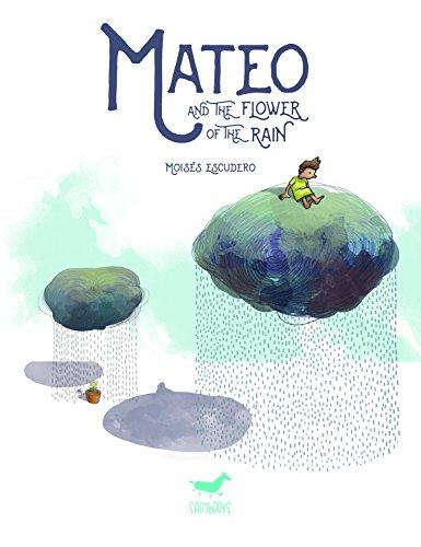 Mateo and the flower of the rain (Cómic) por Moisés Escudero