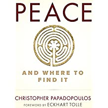 PEACE - And Where to Find It (English Edition)