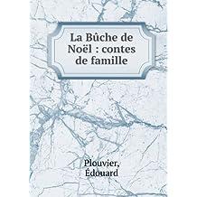 La Bûche de Noël : contes de famille