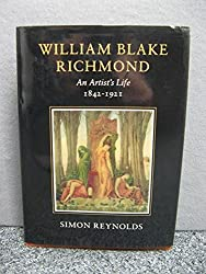 William Blake Richmond: An Artist's Life, 1842-1921