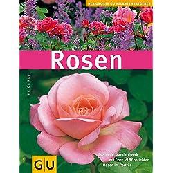Rosen. Das neue Standardwerk mit über 200 beliebten Rosen im Portrait (GU Pflanzenratgeber)
