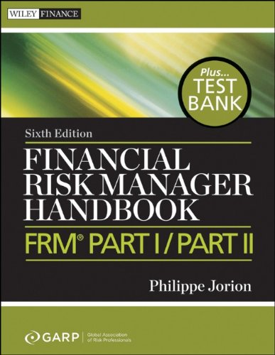 Financial Risk Manager Handbook, + Test Bank: Frm Part I / Part II (Wiley Finance Series)