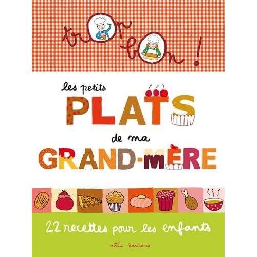Les petits plats de ma grand-mère : 22 recettes pour les enfants by Marie-Christine Clément(2013-06-03)