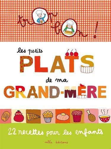 Les petits plats de ma grand-mère : 22 recettes pour les enfants by Marie-Christine Clément(2013-06-03) par Marie-Christine Clément