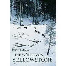 Die Wölfe von Yellowstone: Die ersten zehn Jahre