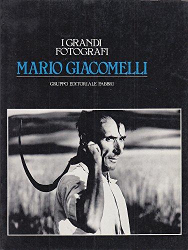 I GRANDI FOTOGRAFI MARIO GIACOMELLI