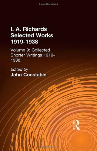 Collected Shorter Writings V9 (I.A. Richards: Selected Works 1919-1938) by John Constable (2001-12-13)