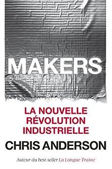 Makers: La nouvelle révolution industrielle par [Anderson, Chris]