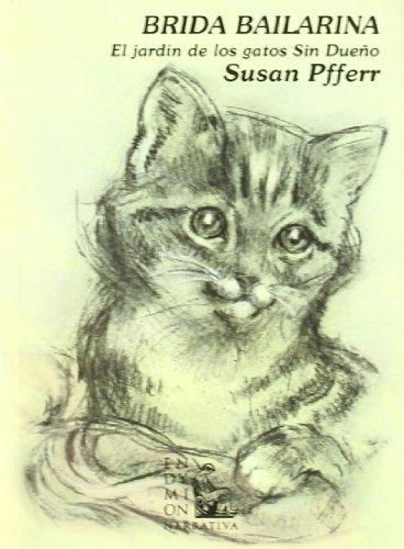 Brida bailarina : el jardín de los gatos sin dueño por Susan Pfferr