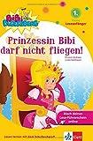 Bibi Blocksberg - Prinzessin Bibi darf nicht fliegen!: 1. Klasse (Leseanfänger) ab 6 Jahren