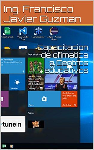 Capacitacion de ofimatica a Centros educativos por Ing. Francisco Javier Guzman