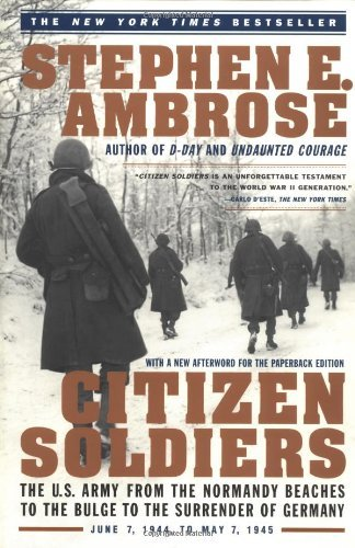 Citizen Soldiers: The U. S. Army from the Normandy Beaches to the Bulge to the Surrender of Germany by Stephen E. Ambrose (1998-09-24)