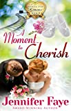 A Moment to Cherish: (A Whistle Stop Romance, book 4) (English Edition)