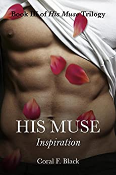 His Muse III: Inspiration by [Black, Coral F.]
