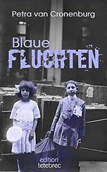 Blaue Fluchten: Etüden über das Leben im Zwischenraum von [van Cronenburg, Petra]