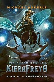 Anfängerin: Ein Fantasy-LitRPG-Roman (Die Chroniken von KieraFreya 2)
