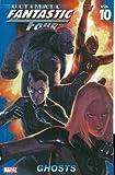 Ultimate Fantastic Four - Volume 10: Ghosts (Ultimate Fantastic Four (Graphic Novels))