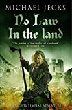 No Law in the Land: (Knights Templar 27) (Knights Templar Mysteries)