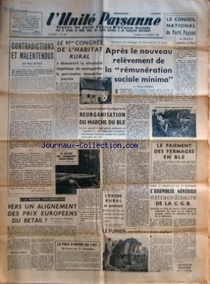 UNITE PAYSANNE (L') [No 455] du 16/10/1954 - L'EXODE RURAL SE POURSUIT - L'ASSEMBLE GENERALE EXTRAORDINAIRE DE LA CGB - VERS UN ALIGNEMENT DES PRIX EUROPEENS DU BETAIL PAR DURAND - LE PAIEMENT DES FERMAGES EN BLE - REORGANISATION DU MARCHE DU BLE - CONTRADICTIONS ET MALENTENDUS PAR ANTIER - CONGRES DE L'HABITAT RURAL - LE NOUVEAU RELEVEMENT DE LA REMUNERATION SOCIALE MINIMA PAR