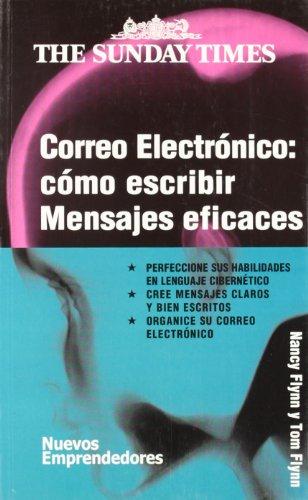 Correo electronico/ Emails: Como Escribir Mensajes Eficaces/ Writing Effective E-mail par FLYNN